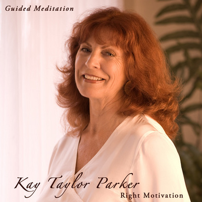 Product picture Right Motivation Meditation by Kay Taylor Parker